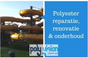 polyester reparatie, polyester renovatie, polyester herstel,, polyester onderhoud