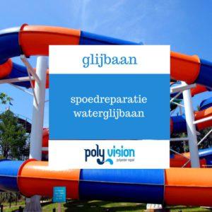 polyester waterglijbaan reparatie, polyester waterglijbaan renovatie, polyester waterglijbaan onderhoud, spoedreparatie waterglijbaan
