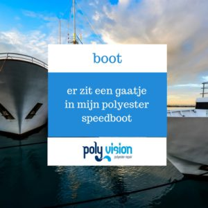 polyester reparatie boot, gaatje polyester speedboot