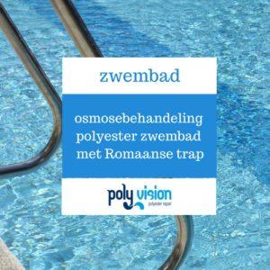 zwembadrenovatie, zwembadcoating, osmosebehandeling van polyester zwembad met Romaanse trap